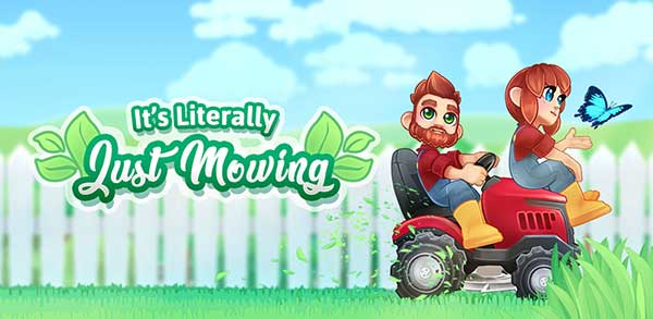 Its Literally Just Mowing