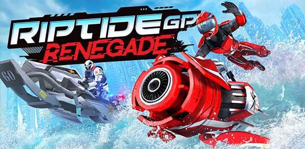 Riptide GP : Renegade