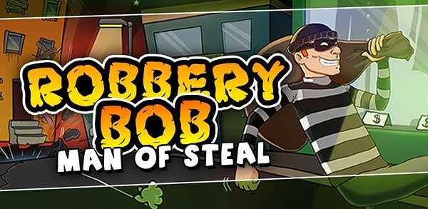 Robbery Bob Mod