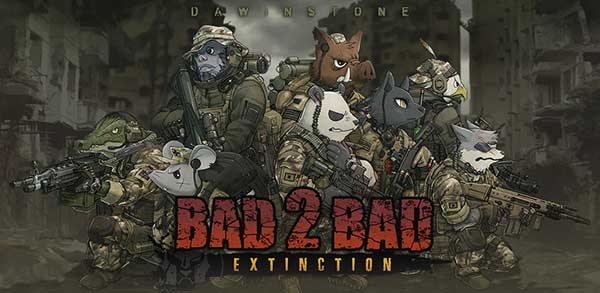 Bad 2 Bad Extinction